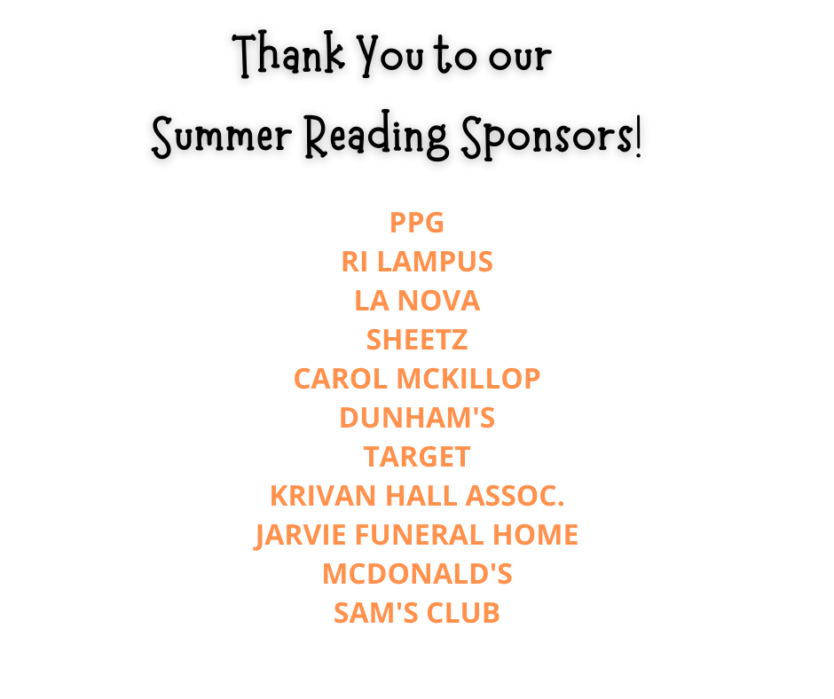 We would like to thank ALL of our Sponsors, who helped make Summer Reading a success this year.