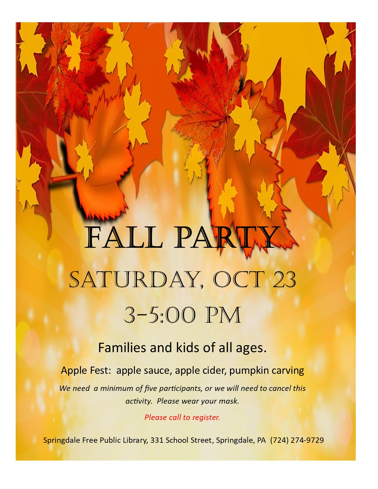 Fall Party! Space is limited, call to register.